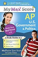 My Max Score AP U.S. Government & Politics: Maximize Your Score in Less Time