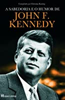A Sabedoria e o Humor de John F. Kennedy