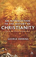 Introduction to the History of Christianity: From the Early Church to the Enlightenment