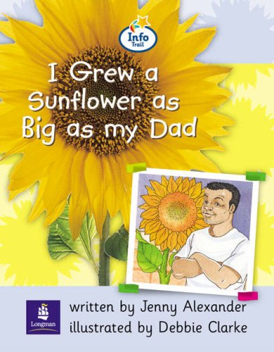 Info Trail Beginner Stage: I grew a sunflower as big as my dad Non-fiction (LITERACY LAND)の詳細を見る