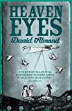 Heaven Eyes. David Almond (Signature)