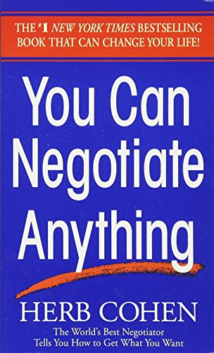 You Can Negotiate Anything: The World's Best Negotiator Tells You How To Get What You Wantの詳細を見る