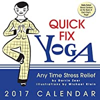 Quick Fix Yoga 2017 Day-to-Day Calendar: Any Time Stress Relief (Daytoday)