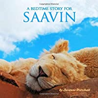 A Bedtime Story for Saavin: Personalized Book and Bedtime Story with Sleep Affirmations for Kids (Bedtime Stories, Bedtime Stories for Kids, Personalized Children's Books, Personalized Books for Kids)