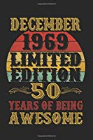 December 1969 Limited Edition 50 Years Of Being Awesome: Blank Lined Journal, Notebook, Diary, Planner - Awesome Since December 1969 - 50th Birthday ... Diary, 120 page, Lined, 6x9 (15.2 x 22.9 cm)