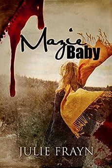 Mazie Baby by [Frayn, Julie]