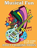Adult Coloring Books: Musical Fun