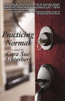 [Achterberg, Cara Sue]のPracticing Normal (English Edition)