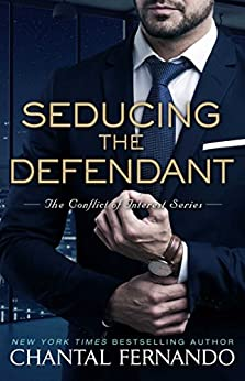 Seducing the Defendant (The Conflict of Interest Series Book 2) by [Fernando, Chantal]
