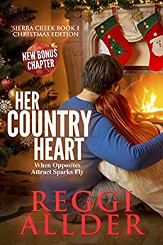 Her Country Heart Christmas Edition (Sierra Creek Series Book 1) by [Allder, Reggi]