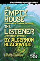 The Empty House and Other Ghost Stories / The Listener and Other Stories
