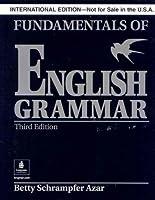 FUNDAMENTALS OF ENGLISH GRAMMAR (3E/INT) : SB (AZAR)