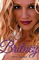 Britney: Inside the Dream, the Biography
