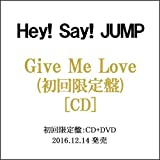 Hey!Say!JUMP/Give Me Love(初回限定盤)/CD◆新品Sc