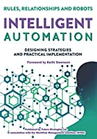 Intelligent Automation: Rules, Relationships and Robots