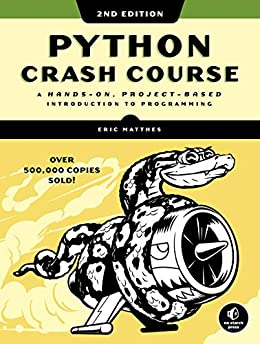 Python Crash Course, 2nd Edition: A Hands-On, Project-Based Introduction to Programming by [Matthes, Eric]