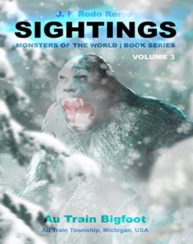 Sightings: Au Train Bigfoot (English Edition)の詳細を見る