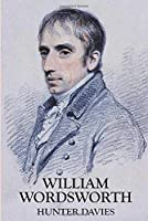 William Wordsworth: A Biography