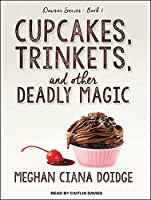 Cupcakes, Trinkets, and Other Deadly Magic (Dowser)