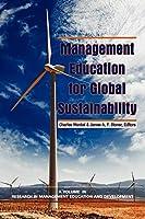 Management Education for Global Sustainability (Research in Management Education and Development)