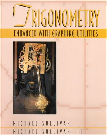 Download Trigonometry Enhanced With Graphing Utilities 0134564014