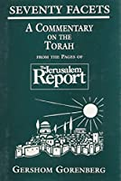 Seventy Facets: A Commentary on the Torah : From the Pages of the Jerusalem Report