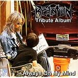 REACTION TRIBUTE ALBUM Always On My Mind