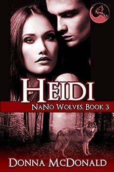 Heidi: Nano Wolves 3 by [McDonald, Donna]