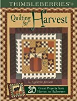 Thimbleberries Quilting for Harvest: 20 Great Projects from Harvest to Halloween