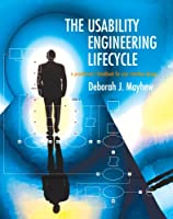 The Usability Engineering Lifecycle: A Practitioner's Handbook for User Interface Design (Interactive Technologies)