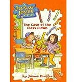 Case of the Class Clown (Jigsaw Jones Mysteries (Pb))