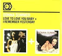 Love To Love You/I Remember Yesterday by Donna Summer