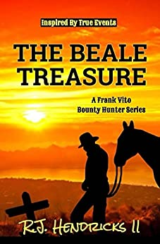 The Beale Treasure: A Frank Vito Bounty Hunter Series (Historical Western Mystery) Book 1 by [Hendricks II, R.J.]