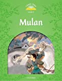 Classic Tales Second Edition: Level 3: Mulan