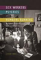 Sex Workers, Psychics, and Numbers Runners: Black Women in New York City's Underground Economy (New Black Studies)