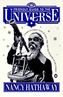 The Friendly Guide to the Universe: A Down-to-Earth Tour of Space, Time, and the Wonders of theCosmos (The Friendly Shakespeare)