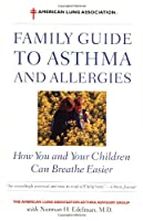 The American Lung Association Family Guide to Asthma and Allergies