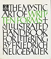 Mystic Art of Written Forms: An Illustrated Handbook for Lettering