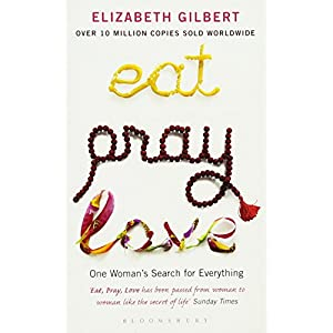 Eat, Pray, Love: One Woman's Search for Everything