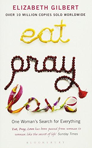 Eat, Pray, Love: One Woman's S...