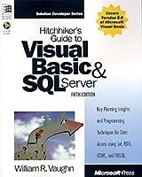 HITCHHIKER'S GUIDE TO VB & SQL SERVER 5/E (Microsoft Programming Series)