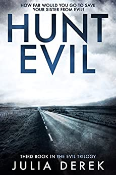Hunt Evil: A psychological thriller that will hook you from the start by [Derek, Julia]
