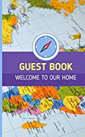 Guest Book Welcome To Our Home: Vacation Logbook For Home Rental Property, Airbnb, B&B; Visitors Guests Renters Notebook; Bread & Breakfast, Mountain Lake Beach Cottage Homes; Record Lasting Memories