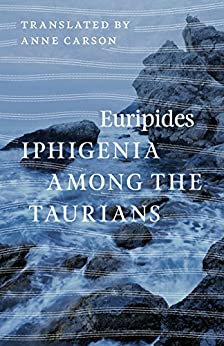 Iphigenia among the Taurians by [Euripides]