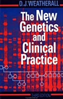 The New Genetics and Clinical Practice (Oxford Medical Publications)