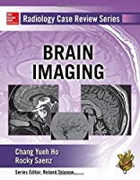 Radiology Case Review Series: Brain Imaging by Chang Ho Rocky Saenz(2015-08-11)