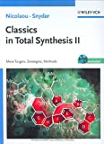 Classics in Total Synthesis II: More Targets, Strategies, Methods (Biotechnology: A Multi-Volume Comprehensive Treatise)