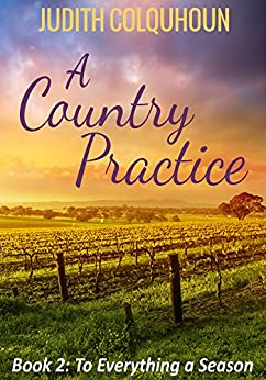 A Country Practice: To Everything a Season by [Colquhoun, Judith]