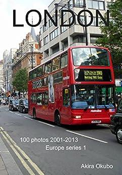 [大久保 明]のロンドン写真集 (撮影数100):ヨーロッパシリーズ1