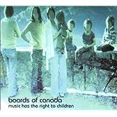 Music Has The Right To Children [帯解説・国内盤] 期間限定廉価盤 (BRC50X)